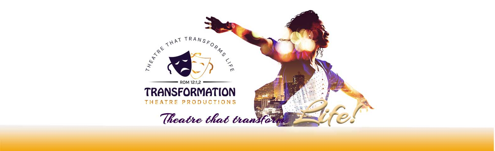 Transformation Theatre Productions – Theatre That Transforms Life